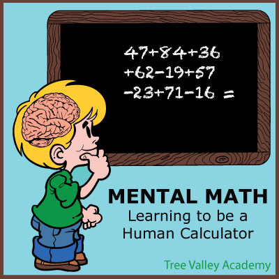 Mental Math! Learning how to be a Human Calculator. Great to do with kids.