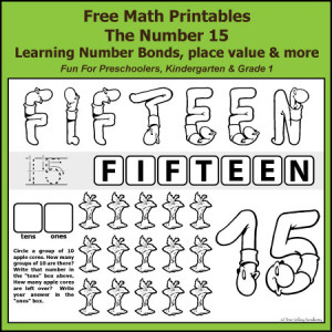Free math printables for Kindergarten and Grade 1. The number 15: addition, subtraction, number bonds, place value, writing fifteen in words, and more.