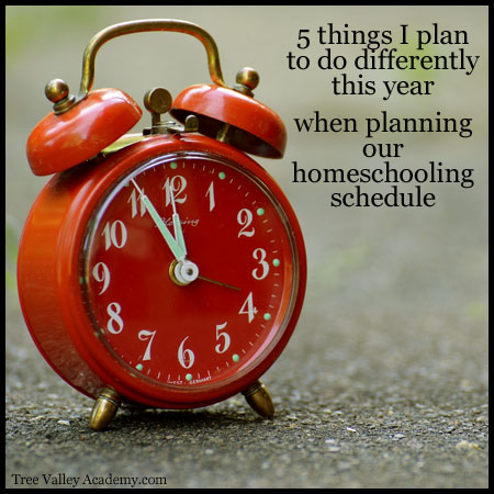 5 things I plan to do differently this year when planning our homeschooling schedule