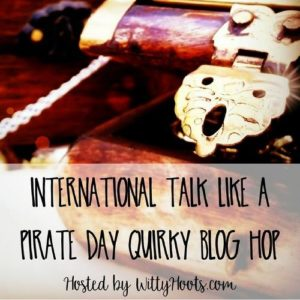 International Talk Like A Pirate Day Quirky Blog Hop