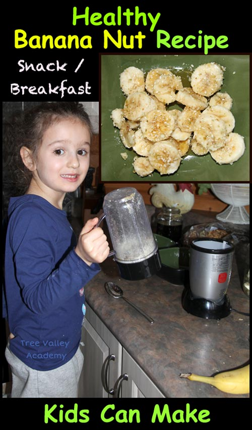 Easy and healthy recipe kids can make: a banana nut snack or breakfast. Add nutrition class by teaching kids the health benefits of bananas. Teaching kids to cook in the kitchen.
