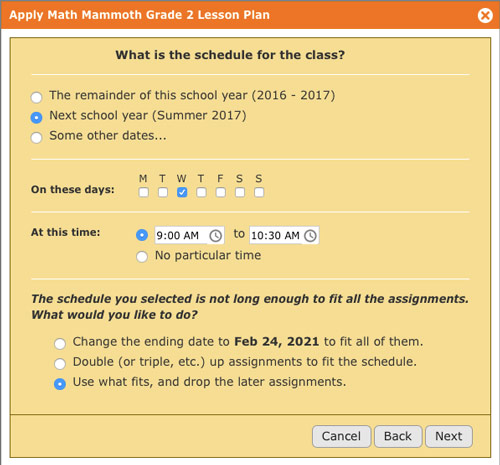 Step 6 when scheduling a year's worth of assignments with a lesson plan on Homeschool Planet is choosing when you want the class scheduled. It's done in only a few clicks.