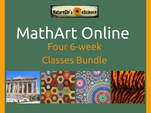 Bundle of 4 online classes for kids: Math Connections with the Real World; MathArt in Ancient Cultures; MathArt in the Arts & Sciences; and MathArt: Patterns in Nature.